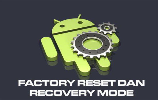 cara reset ulang dihp android dengan recovery mode mudah