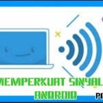 Cara Memperkuat Sinyal 3G dan 4G Hp Android