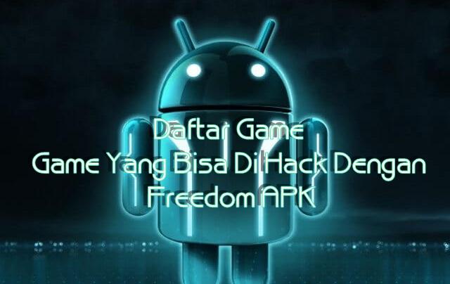 game yang bisa di hack dengan freedom apk