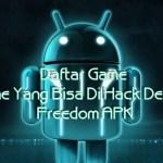80+ Game Yang Bisa Di Hack Dengan Freedom Apk