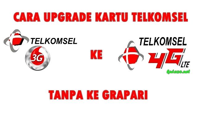 Cara Upgrade Kartu Telkomsel 3G Ke 4G