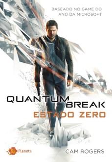Quantum Break –Estado Zero (com Petê Rissatti)
