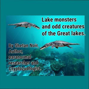 Lake Monsters and Odd Creatures of the Great Lakes