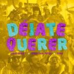 Marzo 2019 Música Nueva Deajte Querer Lalo Ebratt Sebastian Yatra Yera
