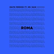 MAITE PERRONI ROMA Feat. MR. Rain
