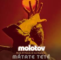 Molotov Matate Tete