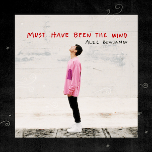 "Alec benjamin estrena ""must have been the wind"""