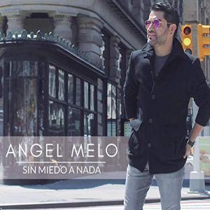angel melo sin miedo a nada