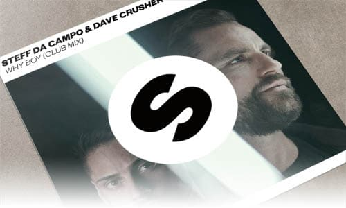 Steff Da Campo & Dave Crusher Why Boy (Club Mix) Spinnin' Records - edm julio 2019