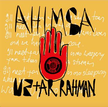 U2 A.R. RAHMAN Ahimsa