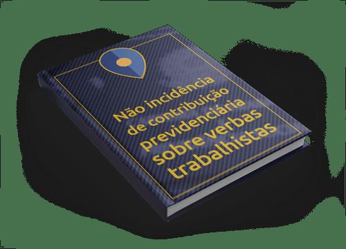 Não Incidência de Contribuição Previdenciária sobre Verbas Trabalhistas de Natureza Indenizatória
