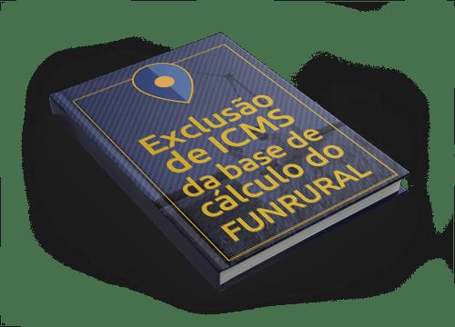 Exclusão de ICMS da Base de Cálculo do FUNRURAL