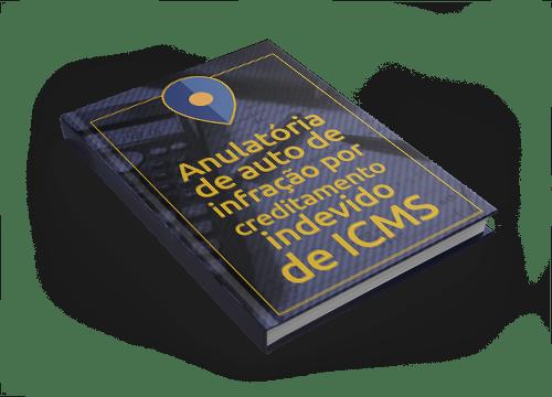 Ação Anulatória de Auto de Infração por Creditamento Indevido de ICMS