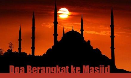 Doa Pergi Ke Masjid Tulisan Arab Latin Beserta Artinya