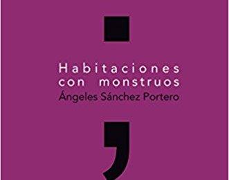 Habitaciones con monstruos de Ángeles Sánchez Portero
