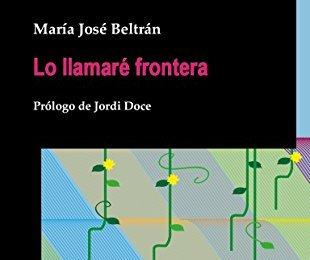 Lo llamaré frontera de María José Beltrán