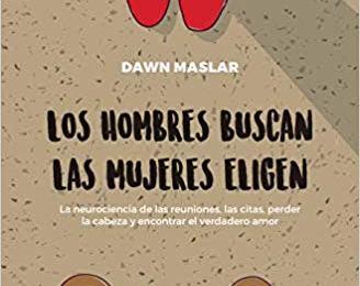 Los hombres buscan, las mujeres eligen de Dawn Maslar