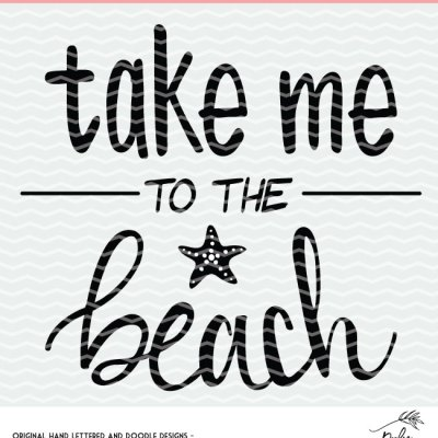 Take me to the Beach Cut File – Summer Cut File – Silhouette and Cameo Designs – SVG, DXF and PNG