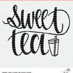 Sweet Tea cut file freebie. Cut file for Silhouette and Cricut machines.