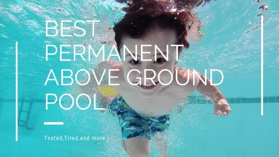 Best Permanent Above Ground Pool