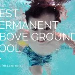Best Permanent Above Ground Pool 2020 – Tested and Tried