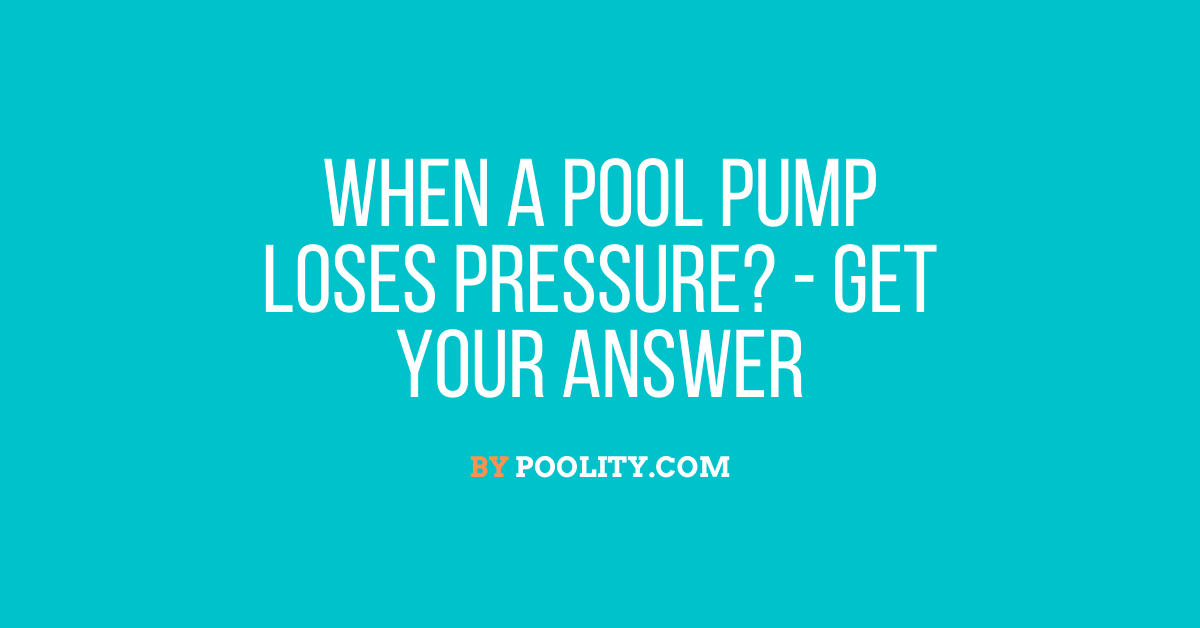 When a Pool Pump Loses Pressure