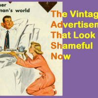 The Vintage Advertisements That Look Shameful Now