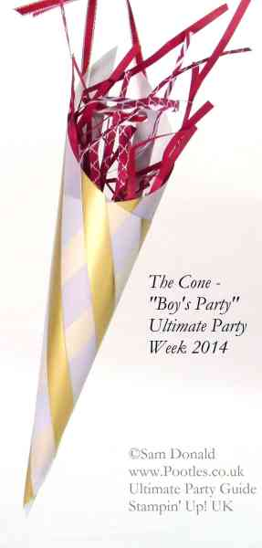POOTLES Stampin Up UK Ultimate Party Week. The Cone. Boys Party