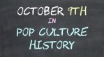 April 9 in Pop Culture History
