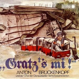 Anton Brückenkopf Und Der Chor Der Donaustädter Verkehrsbehinderten – Gratzs Mi LP