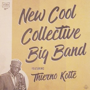 New Cool Collective Featuring Thierno Koite – New Cool Collective Big Band Featuring Thierno Koite LP Cover