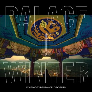 Palace Winter – Waiting For The World To Turn LP