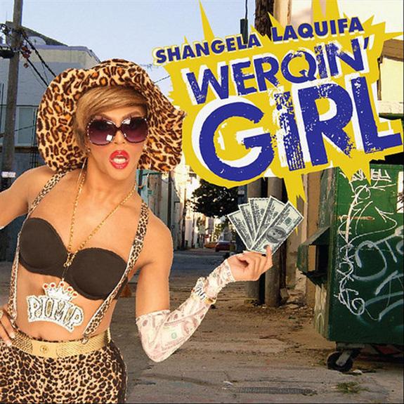 """Shangela """"WERQIN' GIRL"""""""