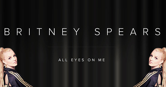 """Britney Spears """"All Eyes On Me"""""""