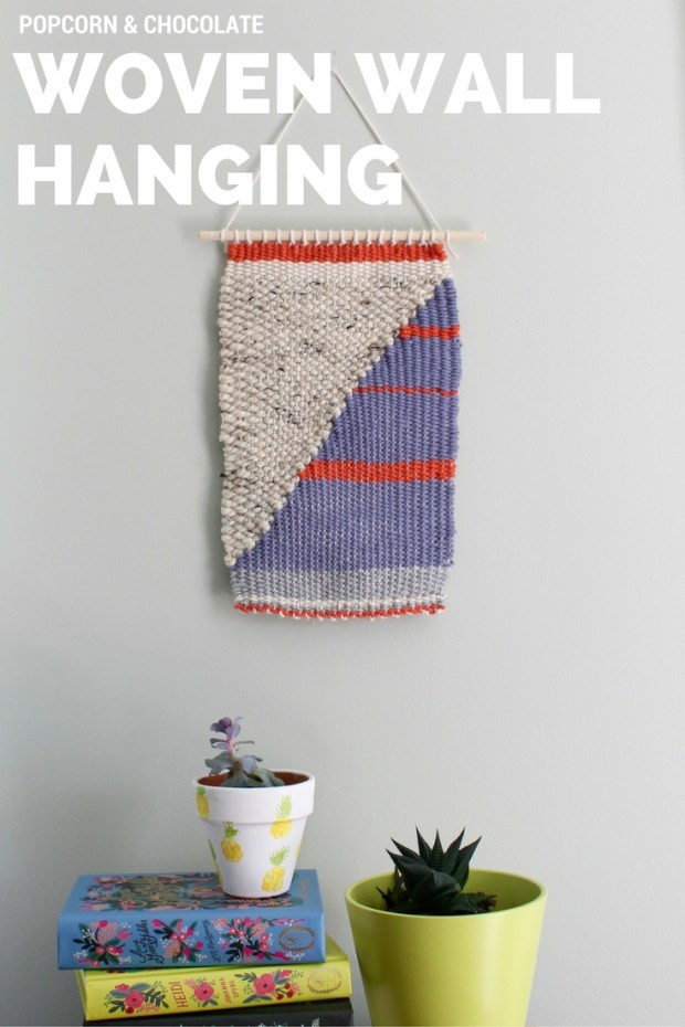 DIY Woven Wall Hanging | Popcorn & Chocolate