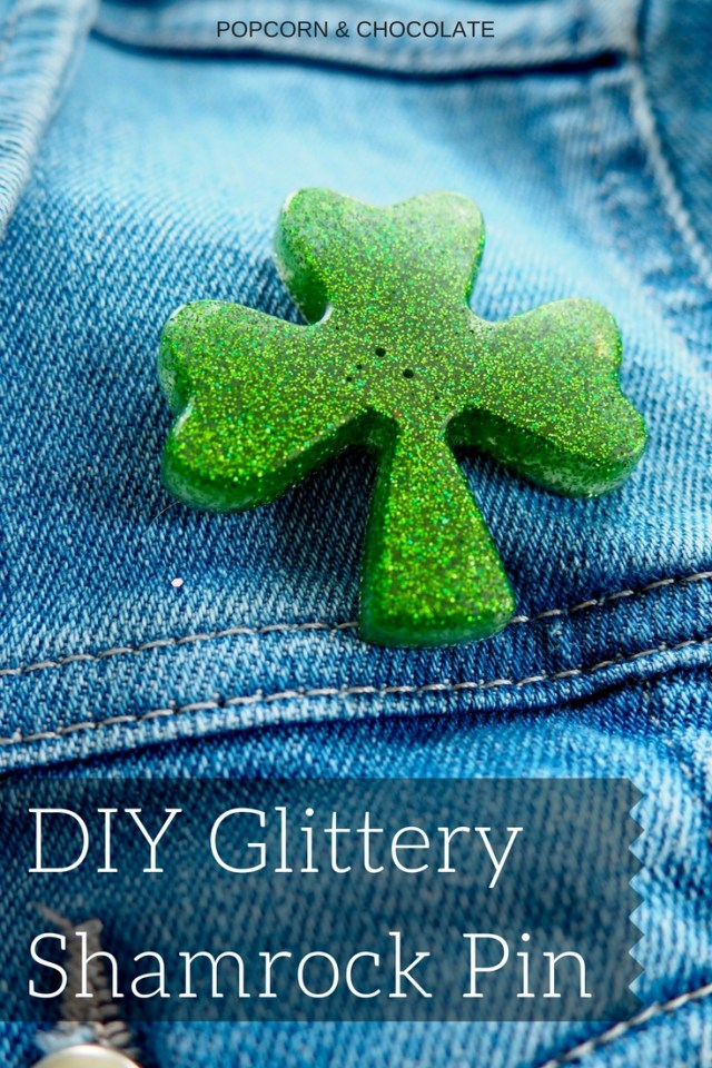 DIY Glittery Green Shamrock Pin | Popcorn and Chocolate