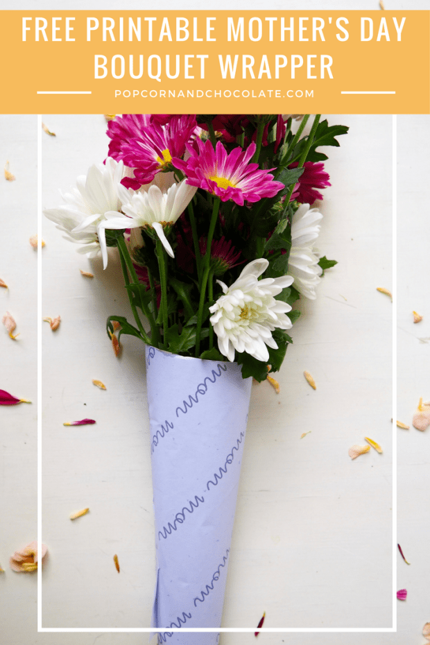 Free Printable Mother's Day Bouquet Wrapper | Popcorn and chocolate