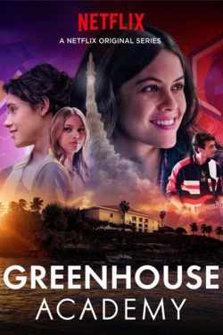 What To Watch On Netflix - Greenhouse Academy