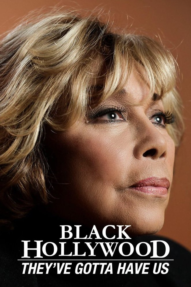 Black Hollywood They've Gotta Have Us poster