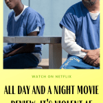 all day and a night movie review
