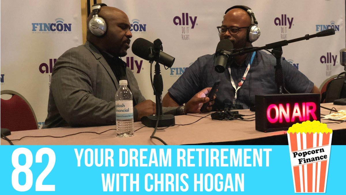 082: Your Dream Retirement with Chris Hogan