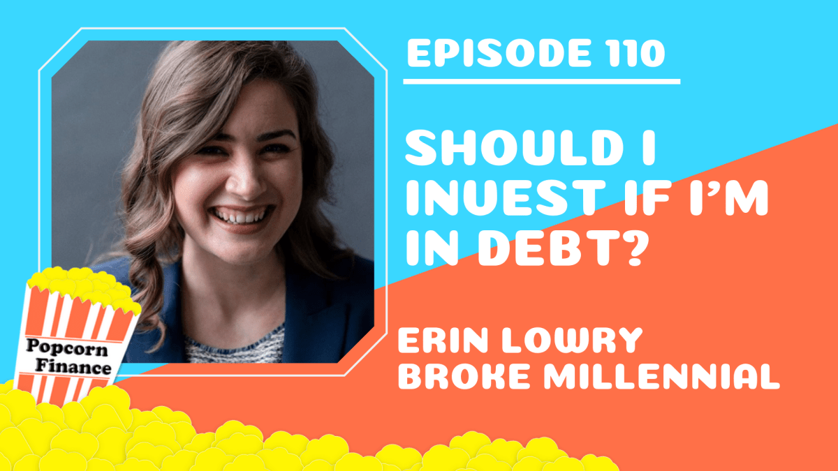 110: Should I Invest if I'm in Debt? ft. Erin Lowry