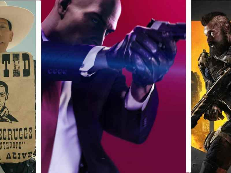 Hitman 2, Black Ops 4, Buster Scruggs
