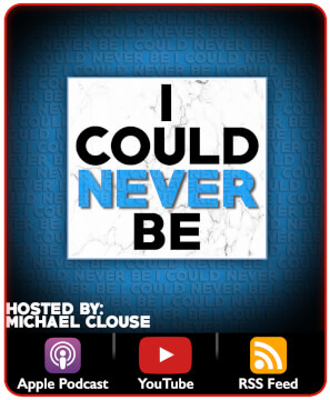 I Could Never Be…
