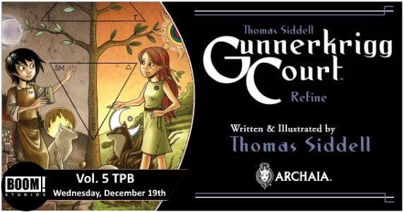 "[Preview] BOOM! Studios' 12/19 Release: GUNNERKRIGG COURT Vol. 5"" ""Refine"" TPB"