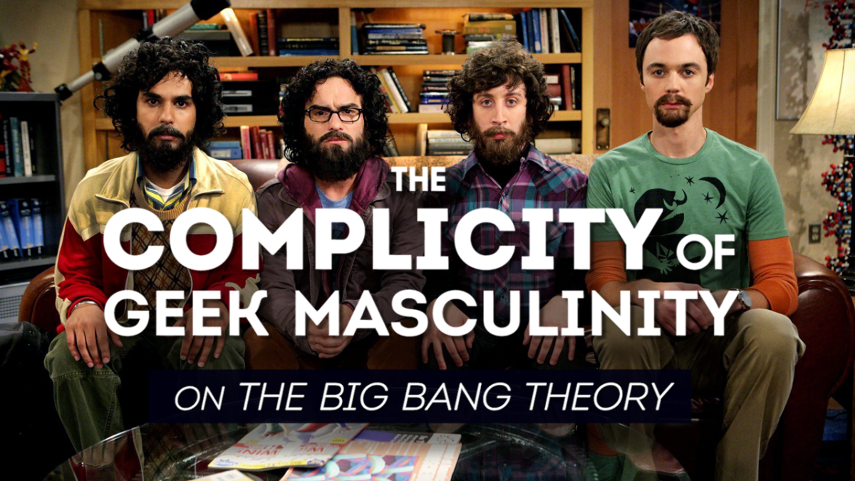 Complicit Geek Masculinity and The Big Bang Theory