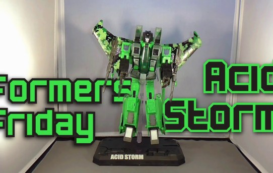 Formers Friday - Masterpiece Acid Storm