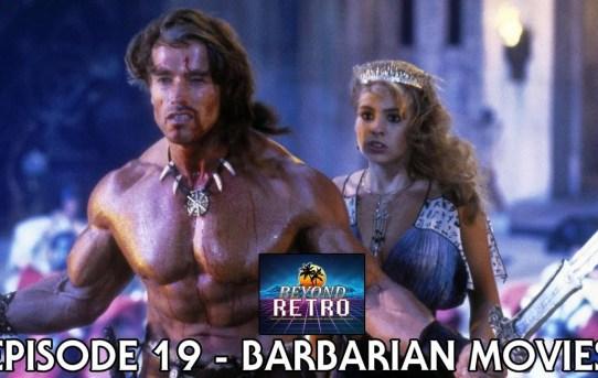 Beyond Retro Episode 19 - Barbarian Movies