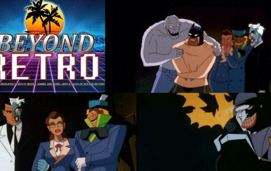 "Beyond Retro Episode 26 - Batman the Animated Series + ""Trial"" Episode Commentary"