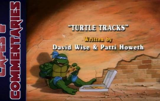 "Capes and Commentaries #6 - TMNT '87 ""Turtle Tracks"""